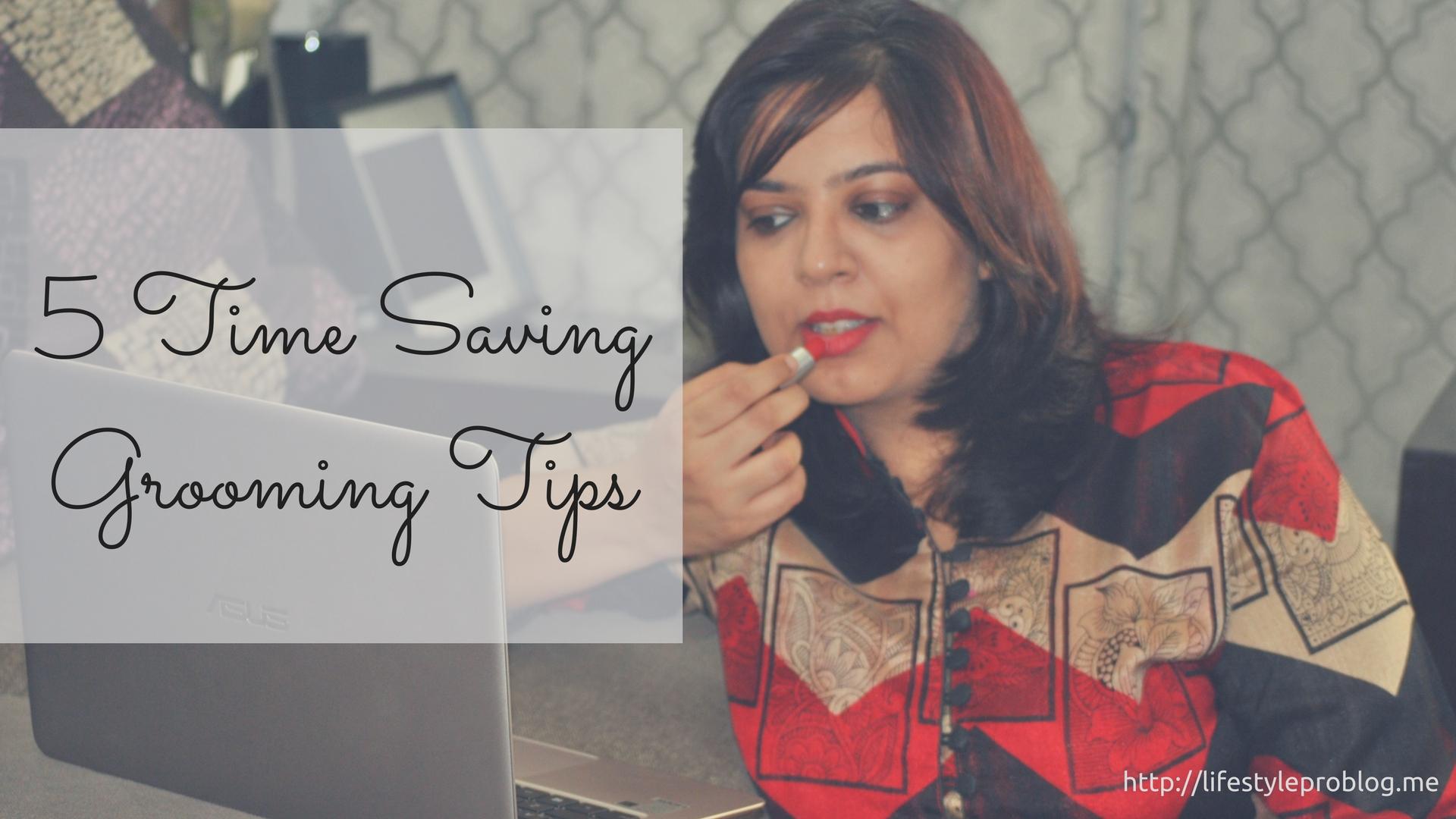 5 Time Saving Grooming Tips