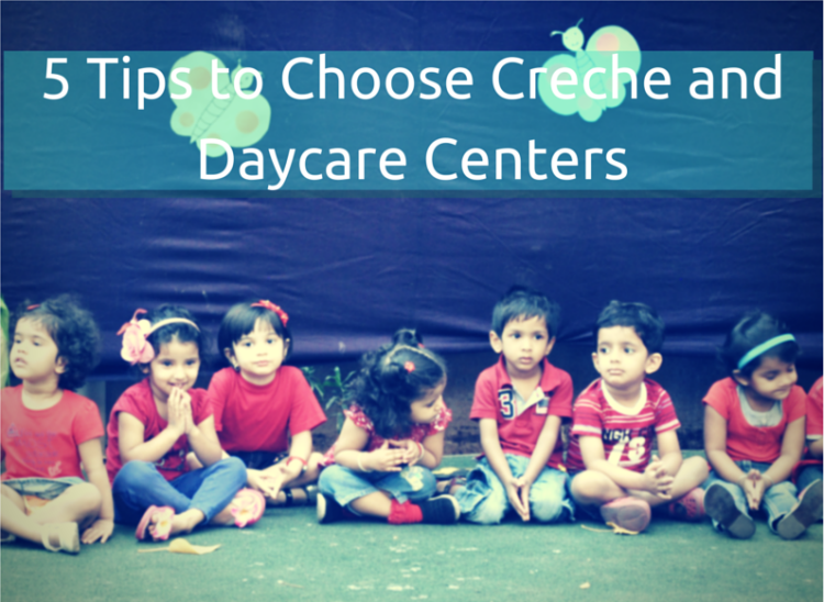 5 tips to choose daycare centers and creche. Black Bedroom Furniture Sets. Home Design Ideas
